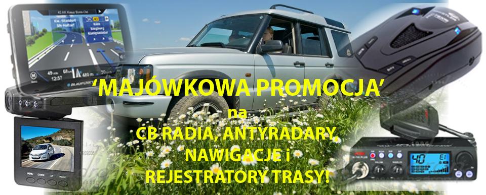MAJÓWKOWA PROMOCJA na CB radia, antyradary, nawigacje, rejestratory trasy