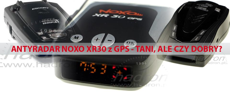 Antyradar Noxo XR30 GPS - tani, ale czy dobry?