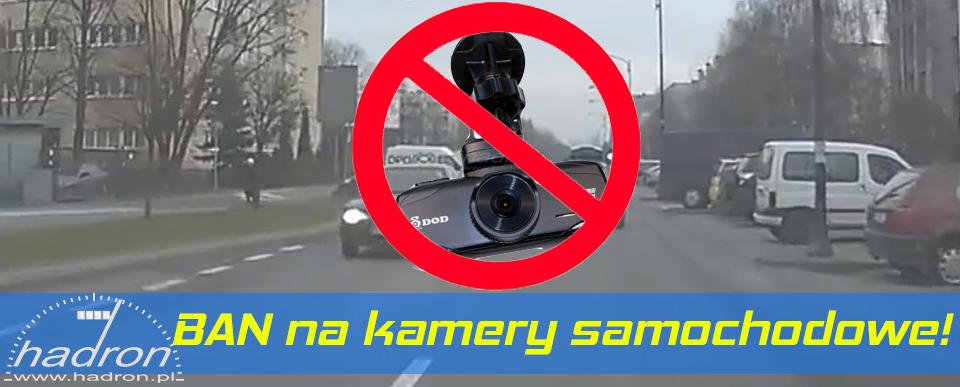 UWAGA! Zakaz używania rejestratorów samochodowych!