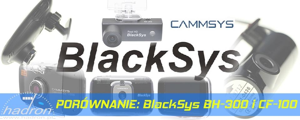 PORÓWNANIE: BlackSys BH-300 i BlackSys CF-100