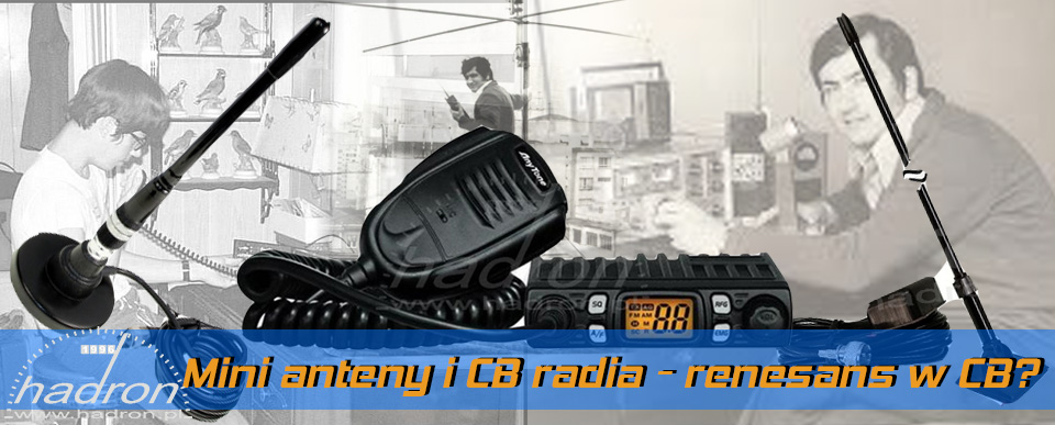 NOWOŚCI: miniaturowe anteny i CB radia