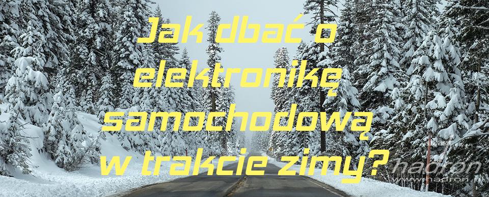 Jak dbać o elektronikę samochodową w trakcie zimy?