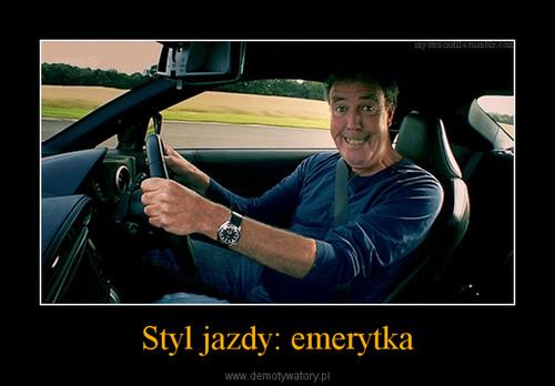 Jeremy Clarkson - Styl Jazdy Na Emeryta Demotywator
