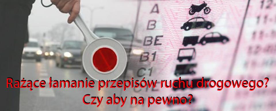 Rażące łamanie przepisów ruchu drogowego? Czy aby na pewno?