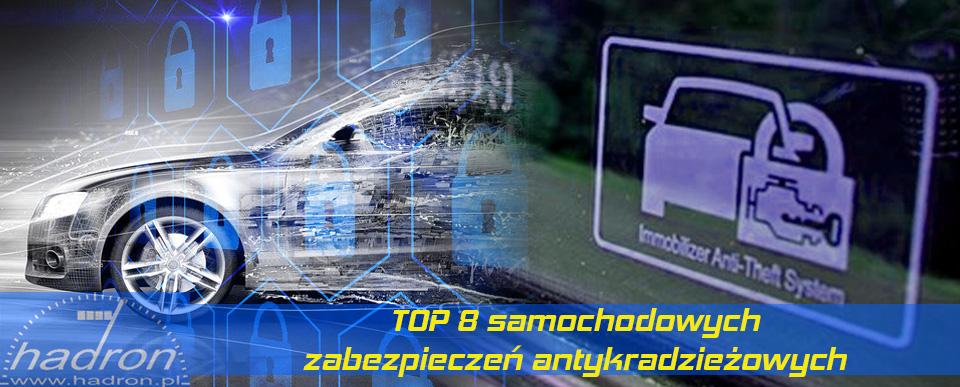 TOP 8 zabezpieczenia samochodowe
